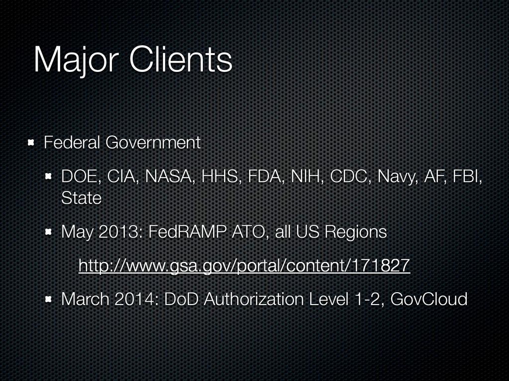 Major Clients Federal Government DOE, CIA, NASA...