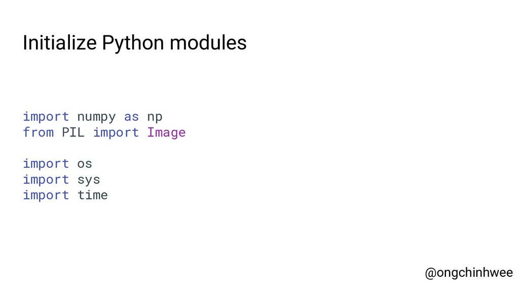 Initialize Python modules import numpy as np fr...