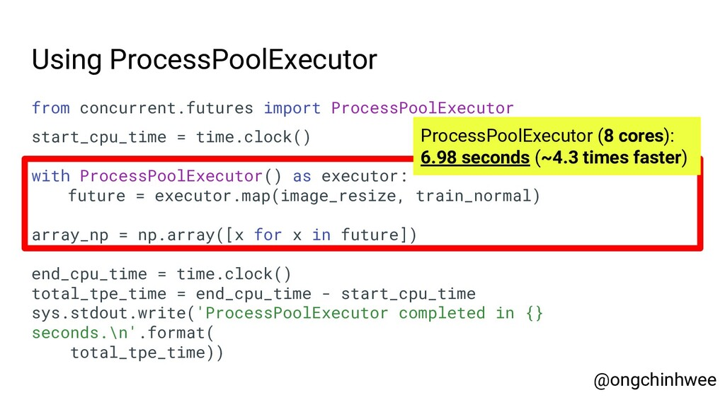 Using ProcessPoolExecutor @ongchinhwee from con...