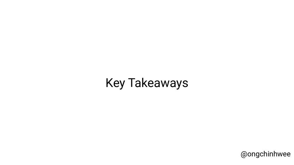 Key Takeaways @ongchinhwee