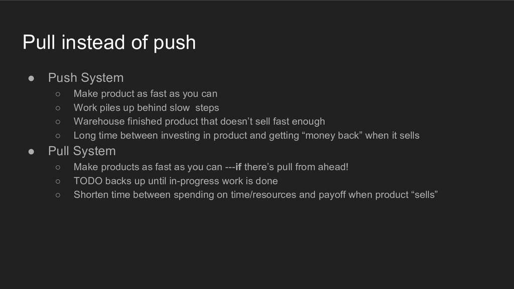 Pull instead of push ● Push System ○ Make produ...