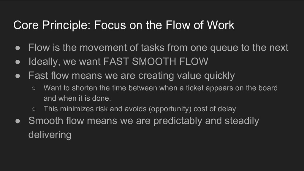 Core Principle: Focus on the Flow of Work ● Flo...