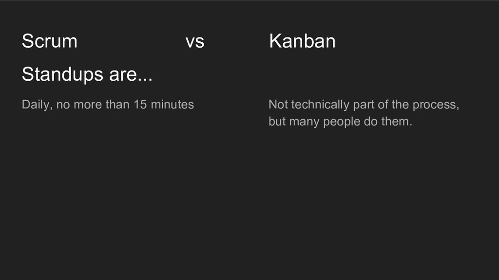 Standups are... Scrum vs Kanban Daily, no more ...