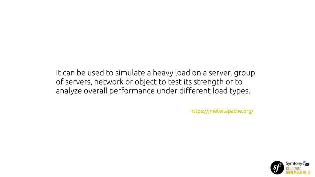It can be used to simulate a heavy load on a se...