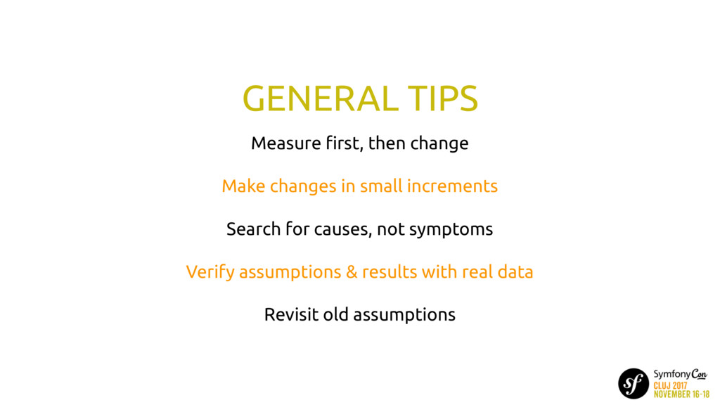 GENERAL TIPS Measure first, then change Make cha...