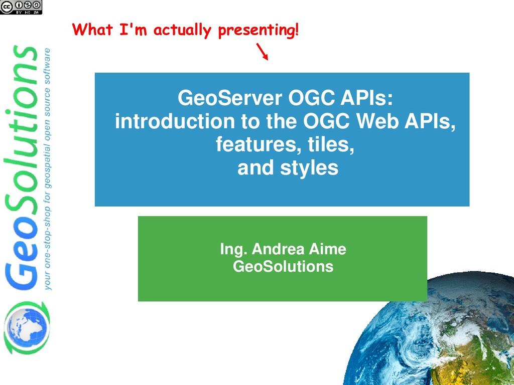 GeoServer OGC APIs: introduction to the OGC Web...