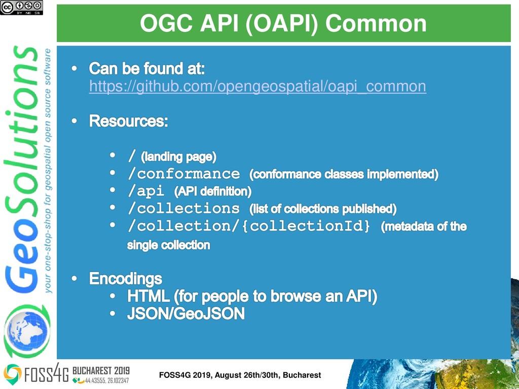 OGC API (OAPI) Common FOSS4G 2019, August 26th/...