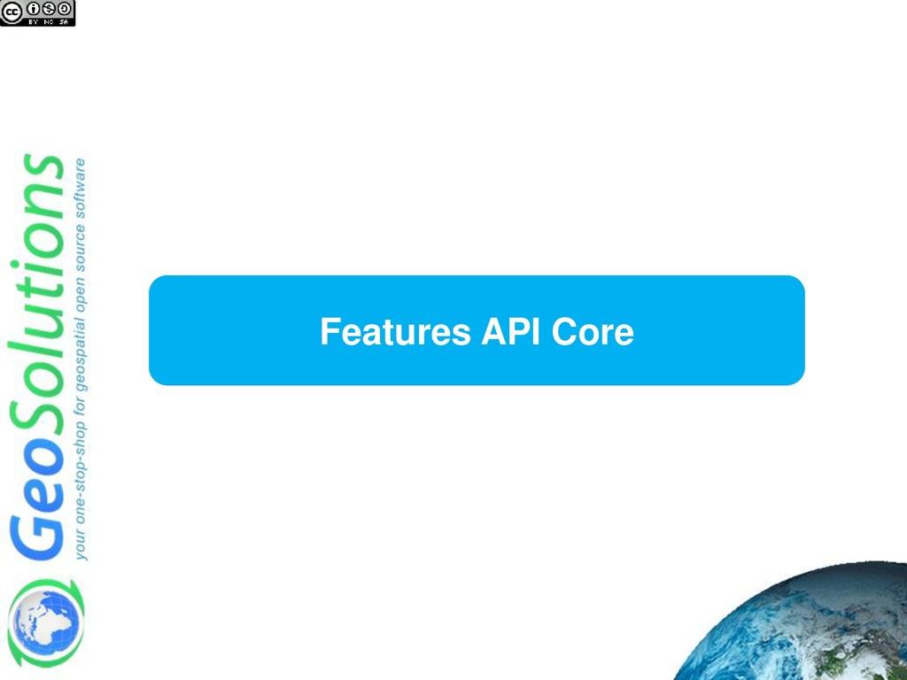 Features API Core