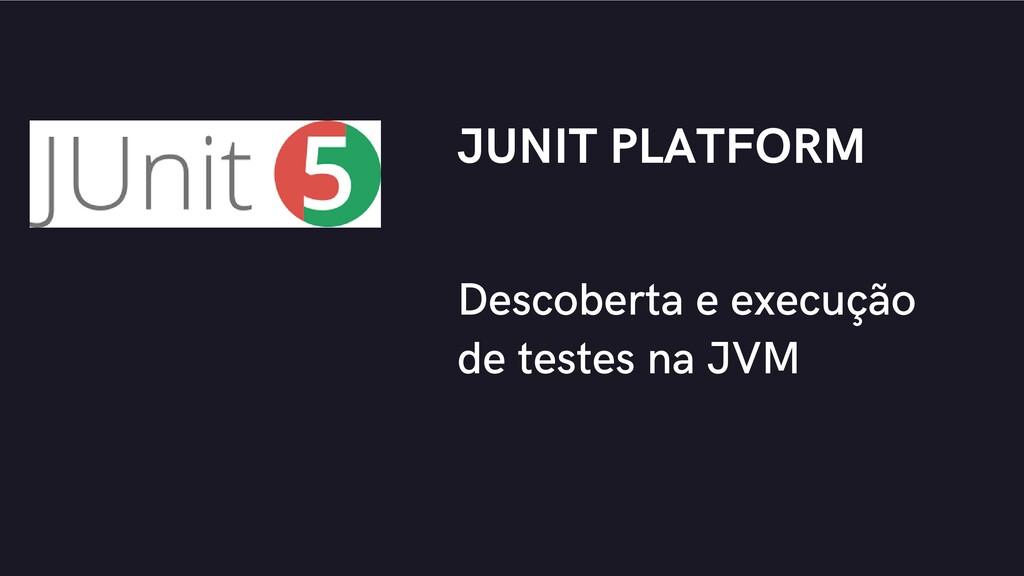 Descoberta e execução de testes na JVM JUNIT PL...