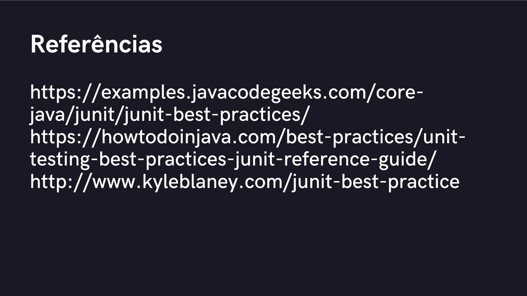 Referências https://examples.javacodegeeks.com/...