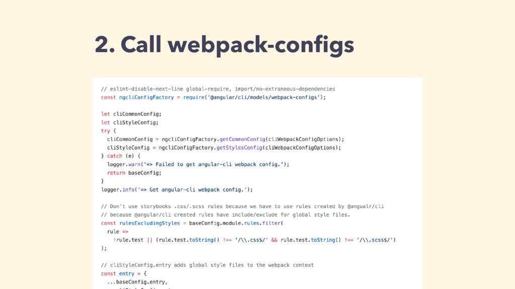 2. Call webpack-configs