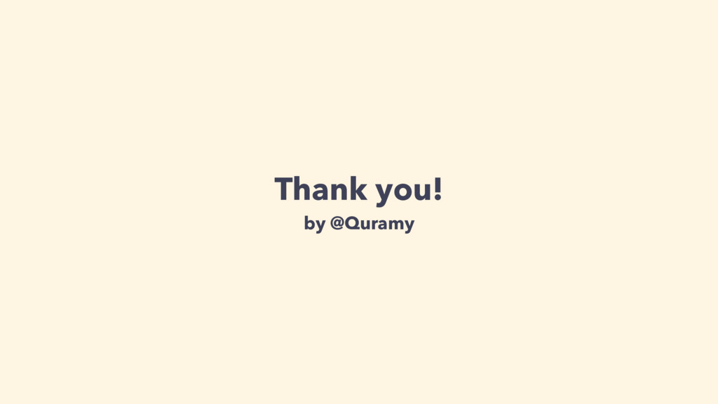 Thank you! by @Quramy
