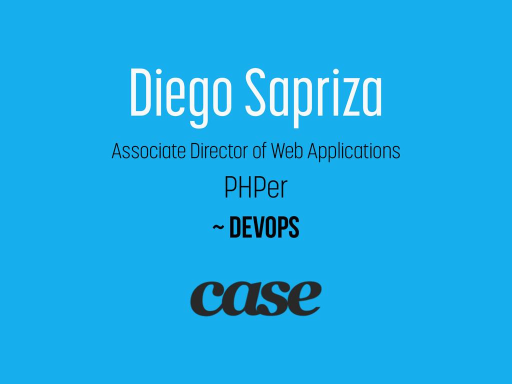 Diego Sapriza Associate Director of Web Applica...