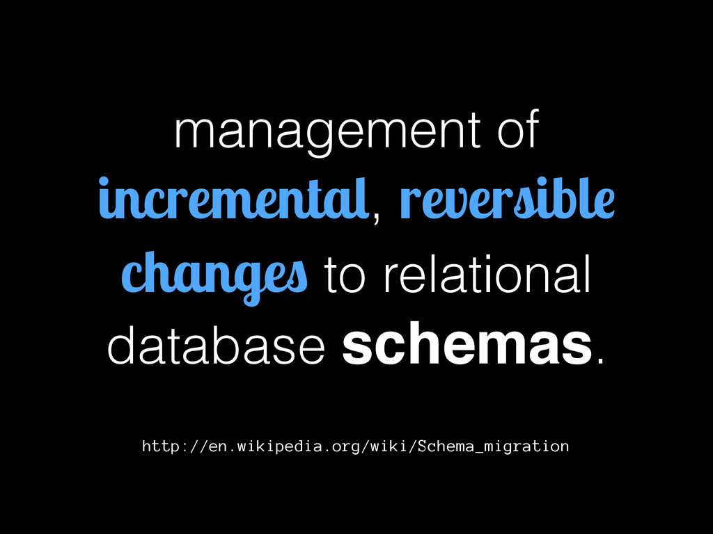 management of incremental, reversible changes t...