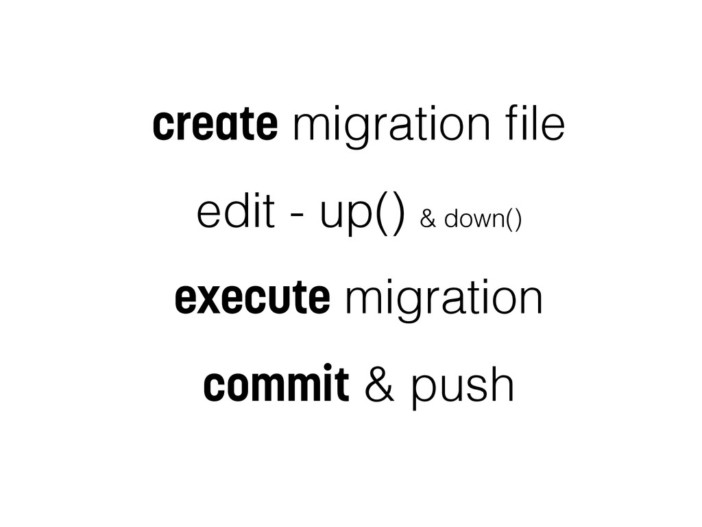 create migration file edit - up() & down() execu...