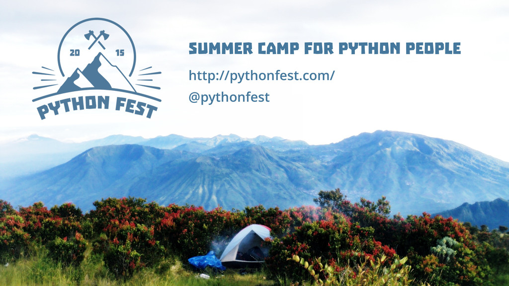 Summer Camp for Python People http://pythonfest...
