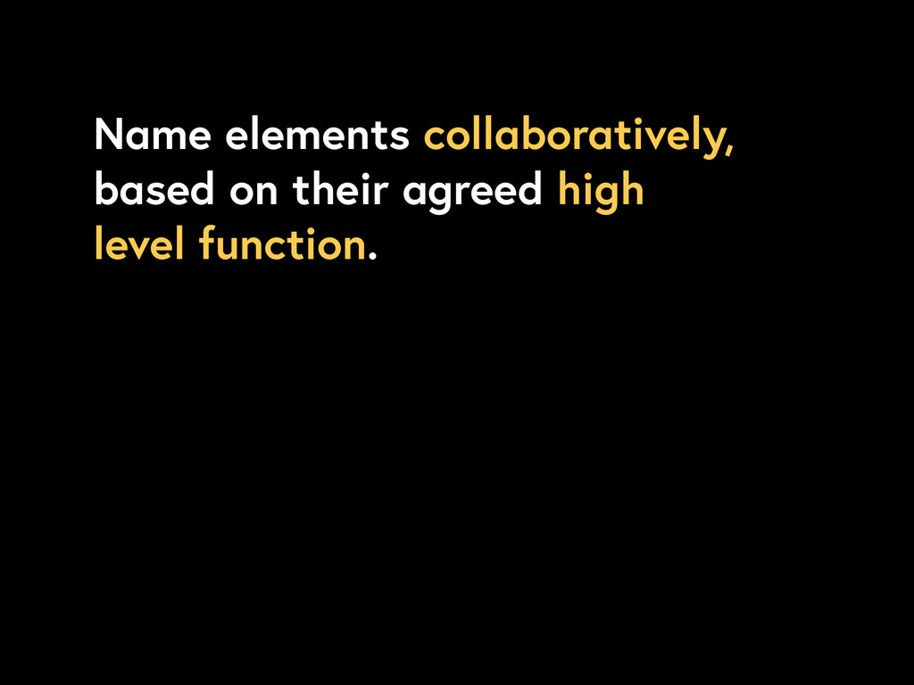 Name elements collaboratively, based on their a...