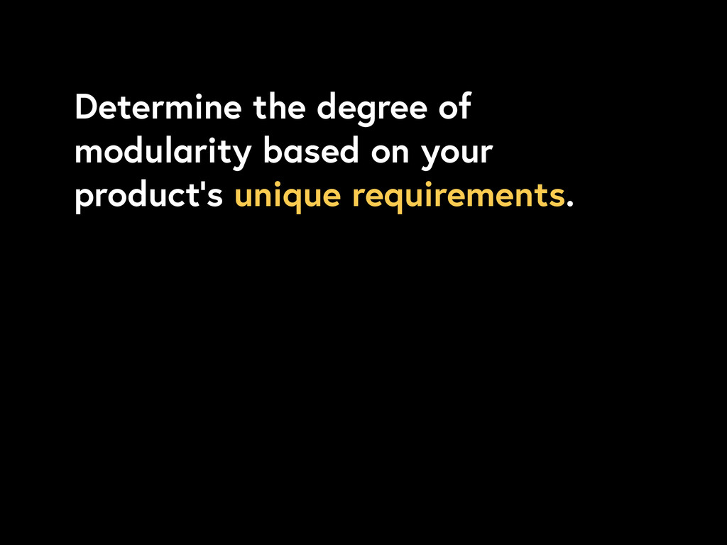 Determine the degree of modularity based on you...
