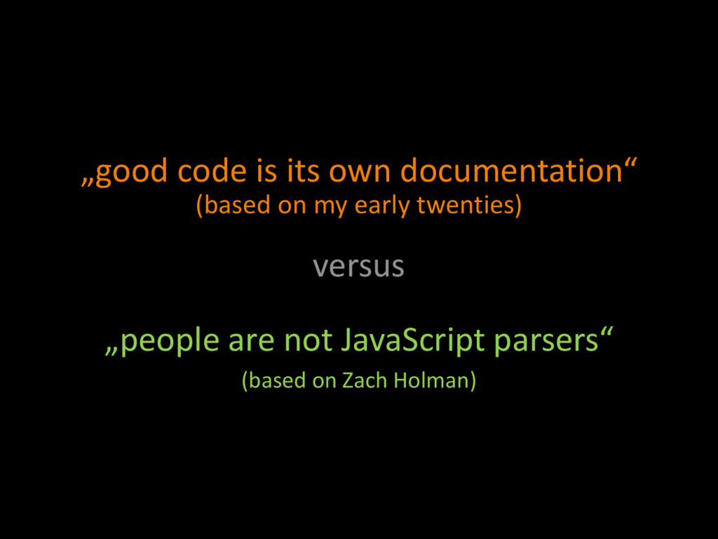 """""""good code is its own documentation"""" (based on ..."""
