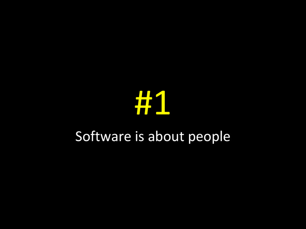 #1 Software is about people