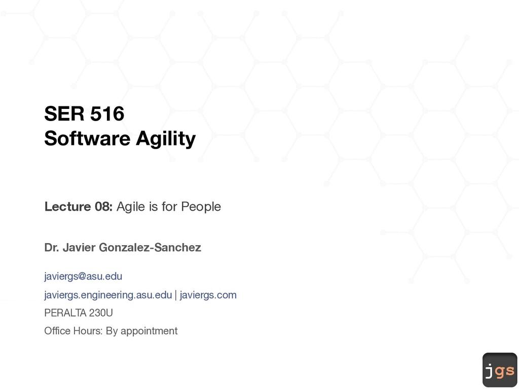 jgs SER 516 Software Agility Lecture 08: Agile ...