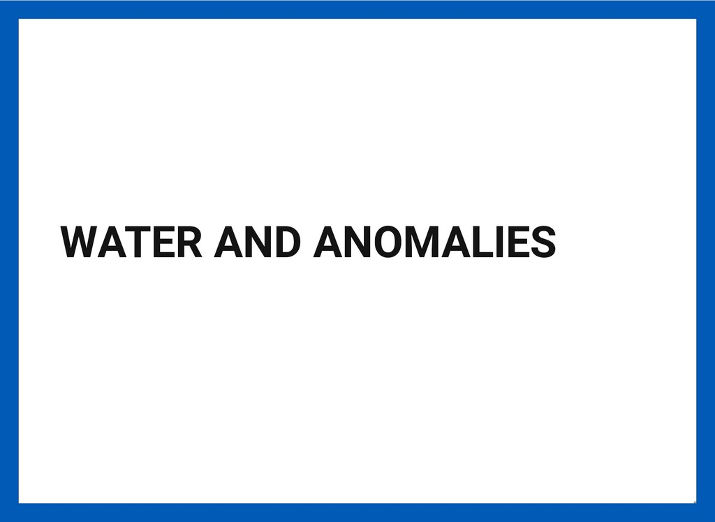 WATER AND ANOMALIES 15