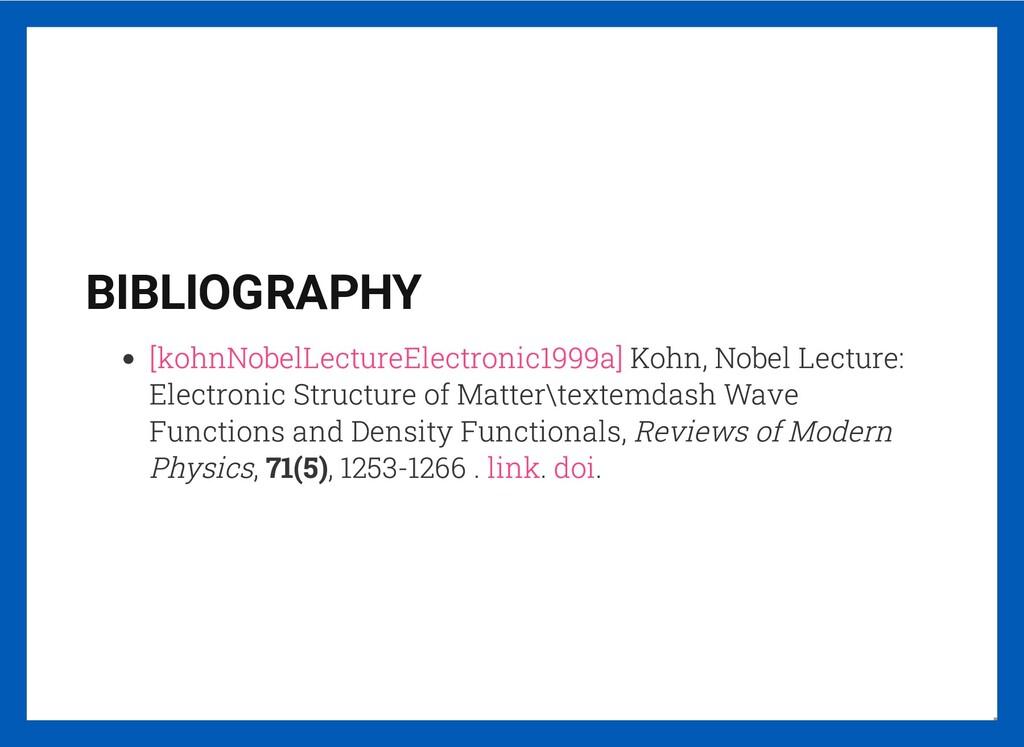 BIBLIOGRAPHY Kohn, Nobel Lecture: Electronic St...