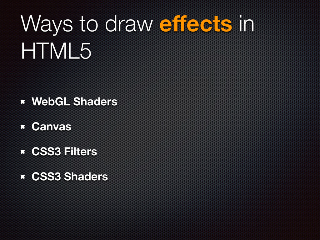 Ways to draw effects in HTML5 WebGL Shaders Canv...