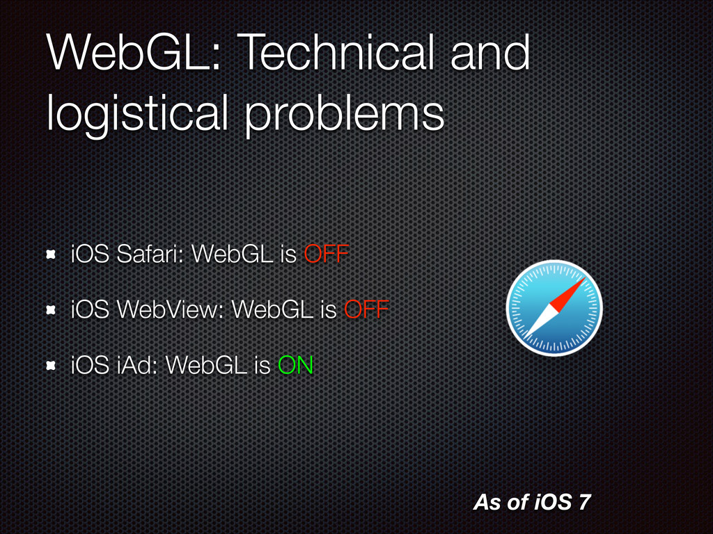 WebGL: Technical and logistical problems iOS Sa...