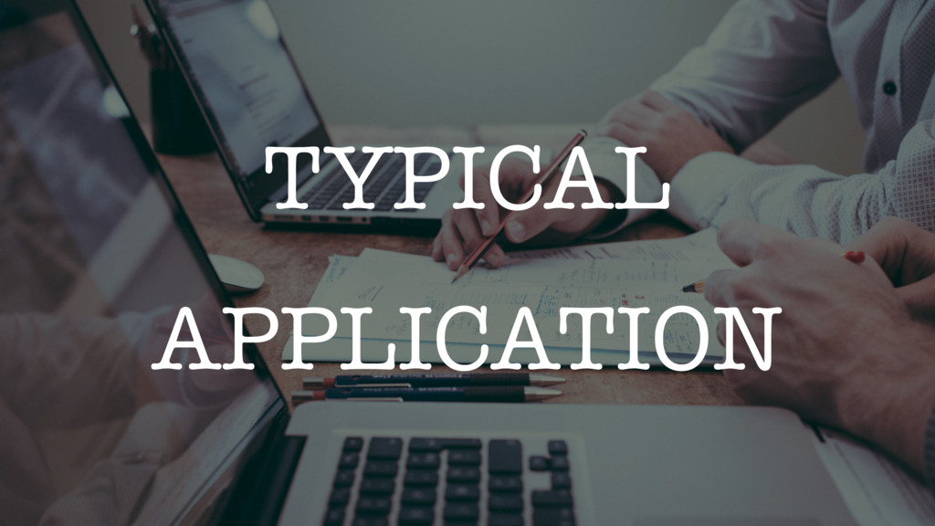 TYPICAL APPLICATION