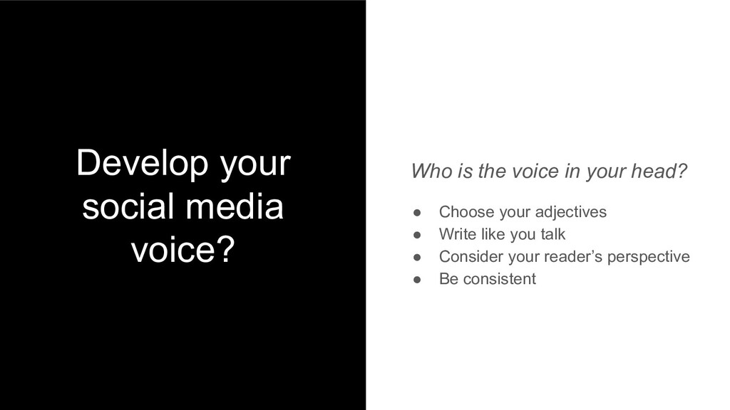 Develop your social media voice? Who is the voi...