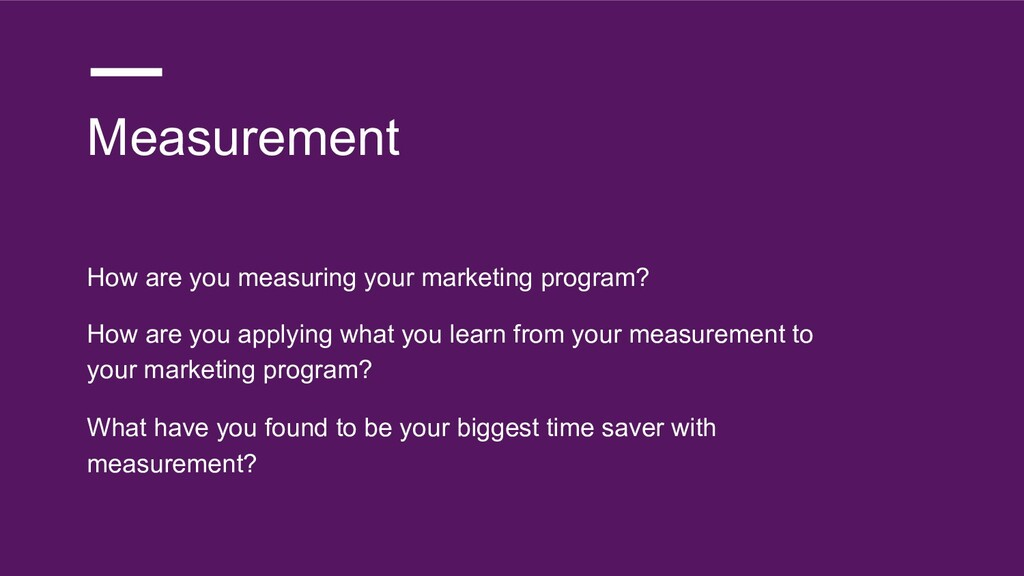 Measurement How are you measuring your marketin...
