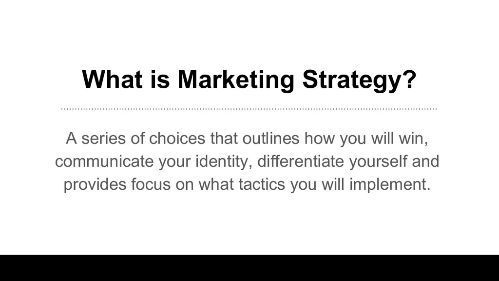 What is Marketing Strategy? A series of choices...