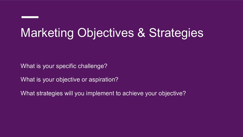 Marketing Objectives & Strategies What is your ...