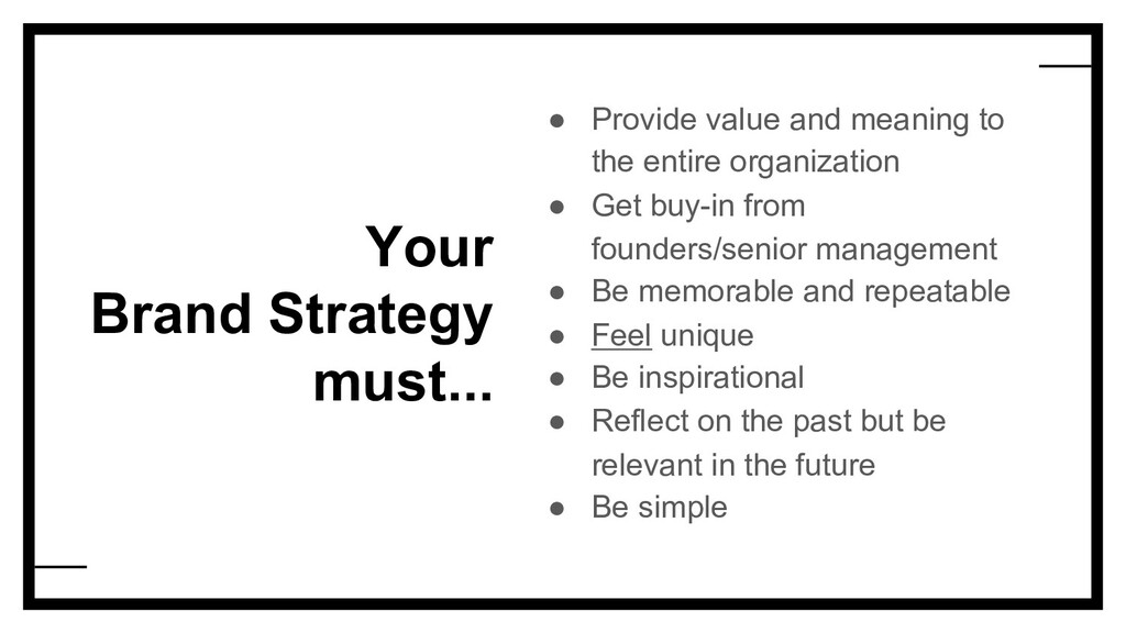 Your Brand Strategy must... ● Provide value and...