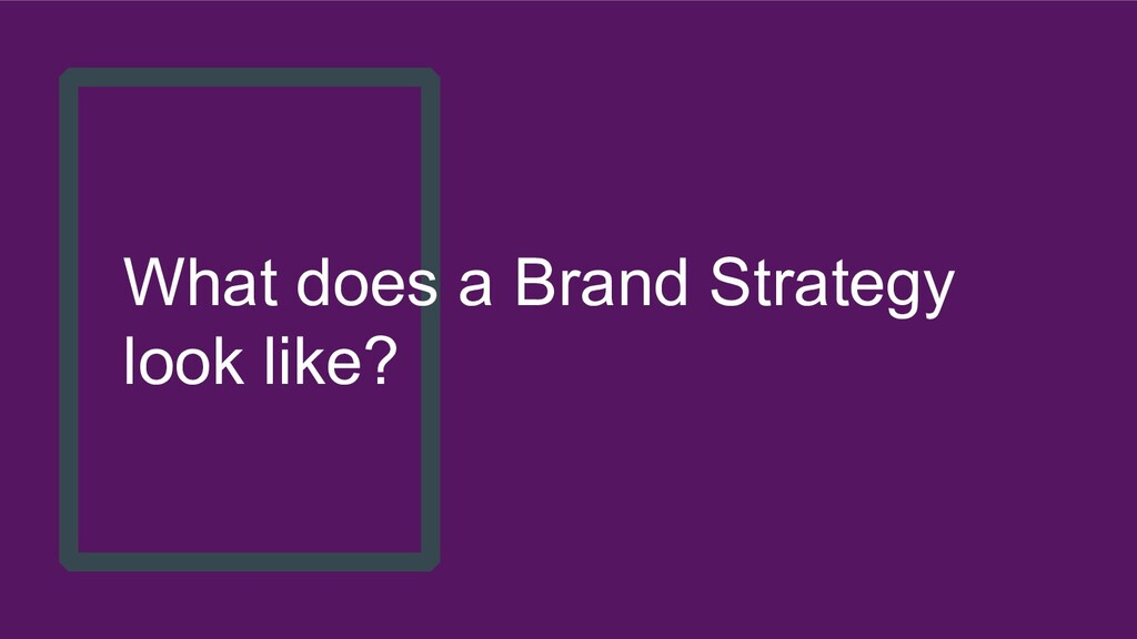 What does a Brand Strategy look like?