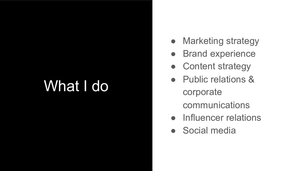 What I do ● Marketing strategy ● Brand experien...