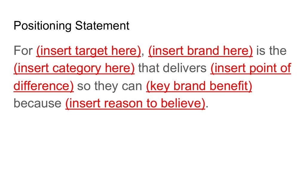 Positioning Statement For (insert target here),...