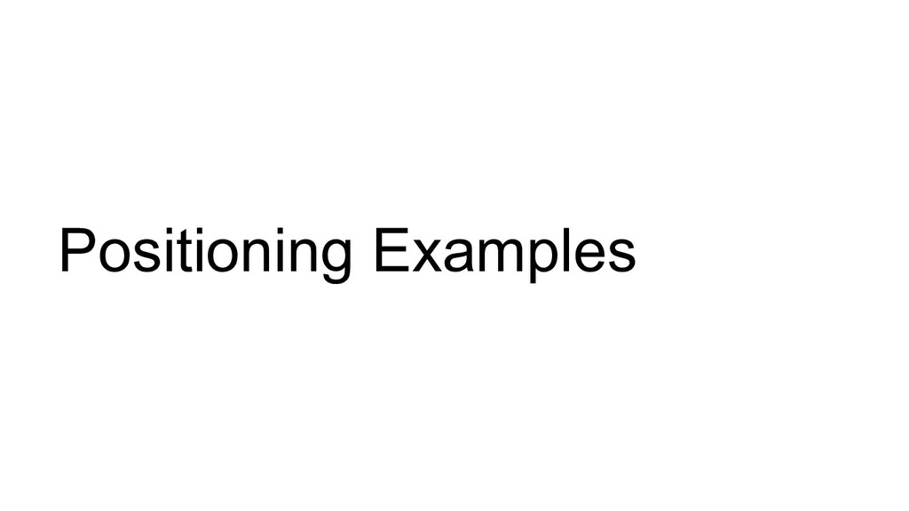 Positioning Examples