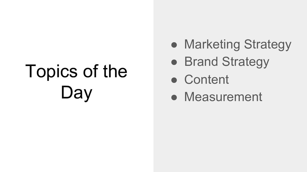 Topics of the Day ● Marketing Strategy ● Brand ...