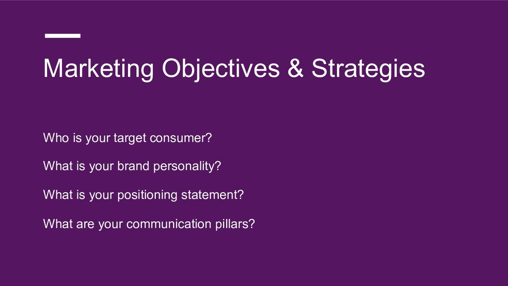 Marketing Objectives & Strategies Who is your t...