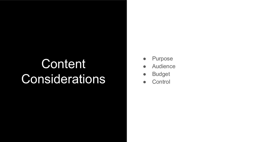 Content Considerations ● Purpose ● Audience ● B...