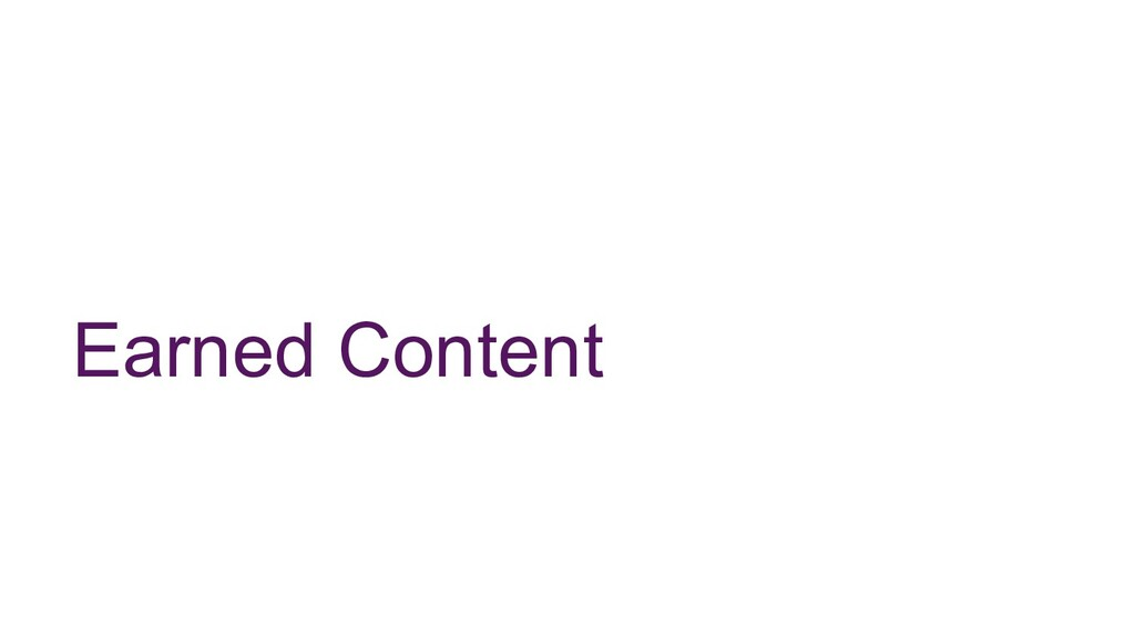 Earned Content