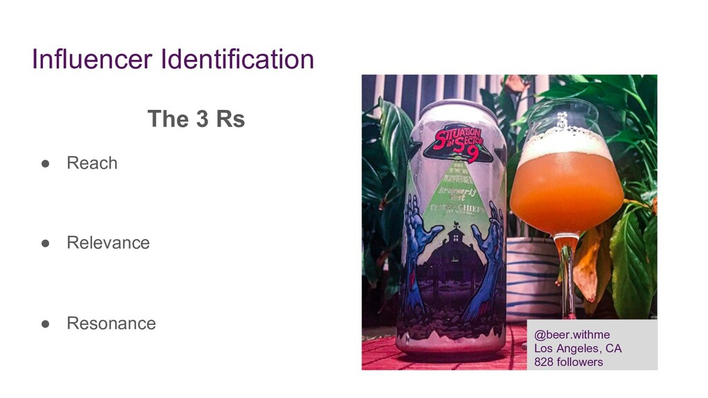 Influencer Identification The 3 Rs ● Reach ● Re...