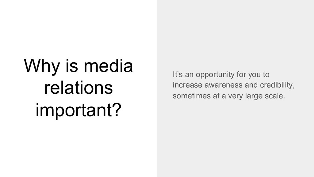 Why is media relations important? It's an oppor...