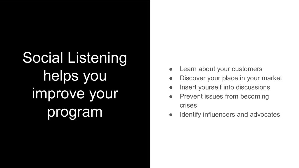 Social Listening helps you improve your program...