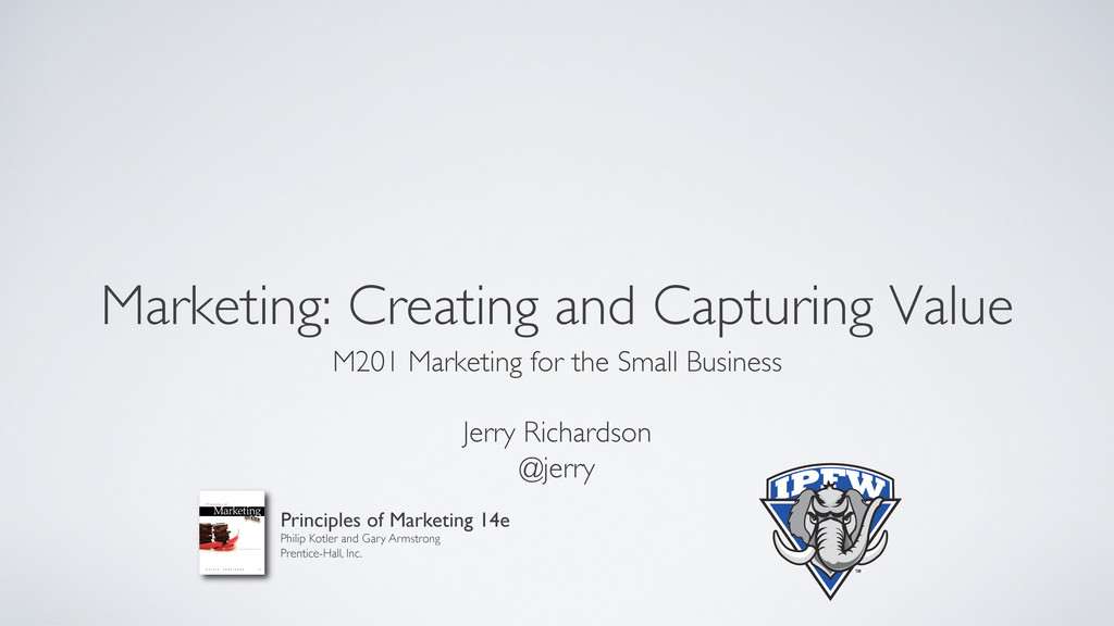 Marketing: Creating and Capturing Value  M201...