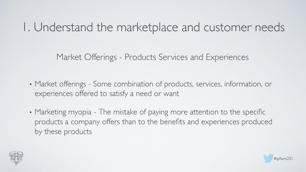 #ipfwm201  1. Understand the marketplace and ...