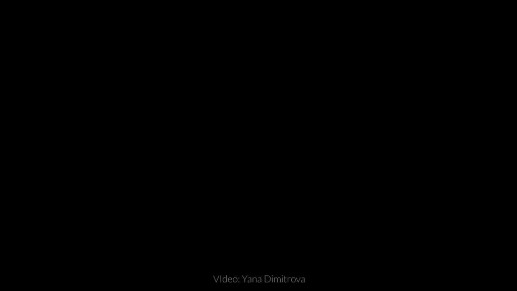 33 WRITE A COOL TITLE HERE VIdeo: Yana Dimitrova