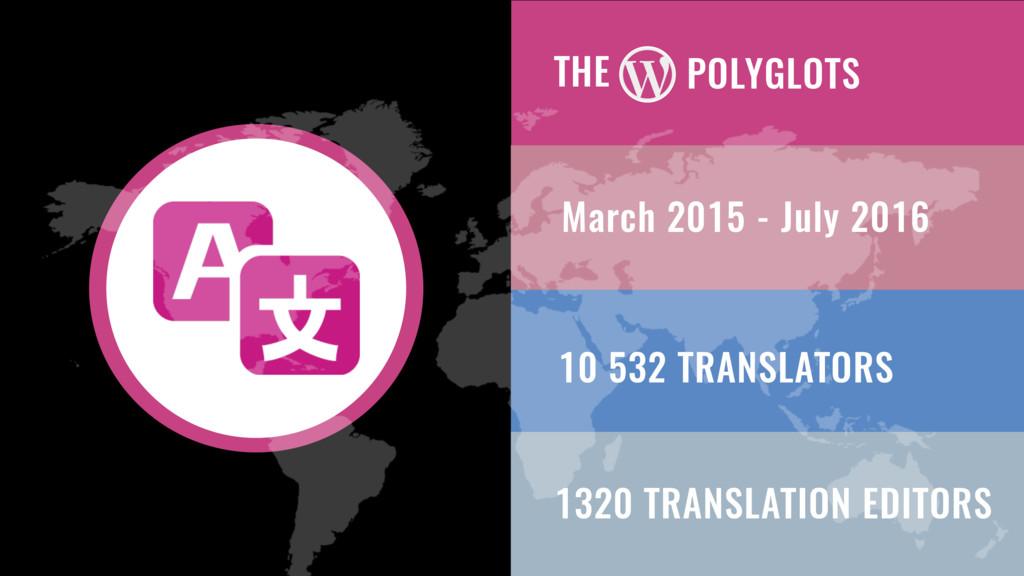 THE 10 532 TRANSLATORS 1320 TRANSLATION EDITORS...